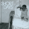 SHORT DAYS - s/t 7&quot;